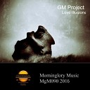 GM Project - Love Illusions Original Mix