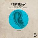 Fran Guzman - Tell Me Original Mix