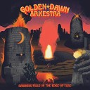 Golden Dawn Arkestra - The End Is the Beginning