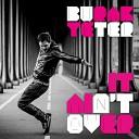 Burak Yeter - It Ain t Over Original Mix