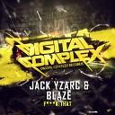 Jack Yzarc Blaze ITA - F K That Original Mix