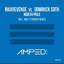 MaxRevenge vs Dominick Soth - North Pole Original Mix