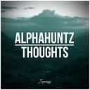 AlphaHuntz - Thoughts Original Mix