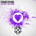 Dave Rose - Love Blind Original Mix