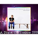 A State Of Trance 599 (ASOT 2013 Special)