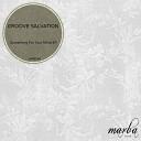 Groove Salvation - Tell Me Original Mix