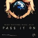 Mind Doctors Make Acid - No Boundaries Original Mix