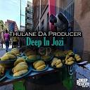 Thulane Da Producer - Deep In Jozi Thulane Da Producer Chamber Mix