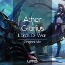 Ather Glorius - Lords of War Original Mix