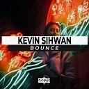 Kevin Sihwan - Bounce Original Mix