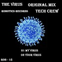 Tech Crew - My Virus Original Mix