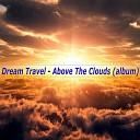Dream Travel - Patches of Light Dyukanya Remix