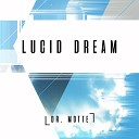 Dr Motte - Lucid Dream Remastered 2019