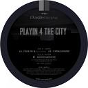 Playin 4 The City - Good Groove Original Mix