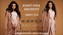 ANASTASIA BRUKHTIY АНАСТАСИЯ БРУХТИЙ - Simpo Txa www BlackMusic do am 2019