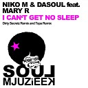 Niko M DaSouL feat Mary R - I Can t Get No Sleep Dirty Secretz Remix