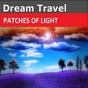 Dream Travel - Patches of Light Original Mix