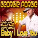 Georgie Porgie - Baby I Love You Danny Blanco Mambo Remix