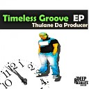 Thulane Da Producer - We Were Young Original Mix