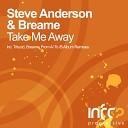Steve Anderson Breame - Take Me Away Original Mix