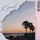 Komel - All I Wanna Do