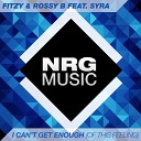 Fitzy Rossy B feat Syra - I Can t Get Enough Of This Feeling DJ Oskar Remix