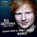 Ed Sheeran - I See Fire (Sasha Dith & Andy Lansky Remix)