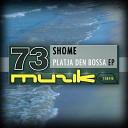 Shome - Get On The Dancefloor Original Mix