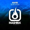 Mayer - Blue Earth Original Mix