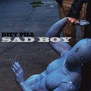 Diet Pill - Sad Boy