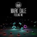Mark Dale - Feeling Me Original Mix