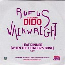 Dido - I Eat Dinner (When The Hungers Gone) (Ft. Rufus Wainwright)