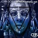 John Doe - Kifaisa Original Mix