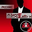 Rise - A Man Called X Original Mix