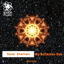 Solar Shaman - My Reflection Dub Original Mix