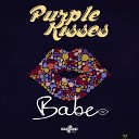 Purple Kisses - Babe Original Mix