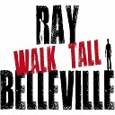 Ray Belleville - Here s To Us