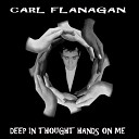 Carl Flanagan - Deep In Thought Hands On Me Original Mix