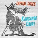 Capital Cities - Kangaroo Court Shook Remix