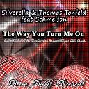 Silverella Thomas Tonfeld feat Schmelson - The Way You Turn Me On Yanis Mild Remix