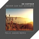 De Hofnar - Never Can Say Goodbye (Felix Jaehn Remix)