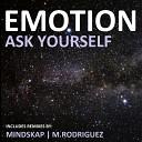 Emotion - Ask Yourself Mindskap Remix