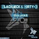Blackteck Dirty K - Souljhas Original Mix