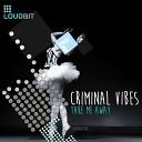 Criminal Vibes - Take Me Away Original Mix