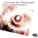 Thulane Da Producer - The Deep Message Original Mix