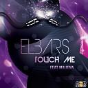 Elbars feat Maijena - Touch Me Radio Edit
