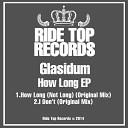 Glasidum - I Don t Original Mix