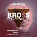 Bross - It s Not The End Original Mix