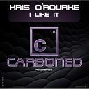 Kris O Rourke - I Like It Original Mix