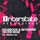 Holbrook Skykeeper - On The Edge Original Mix